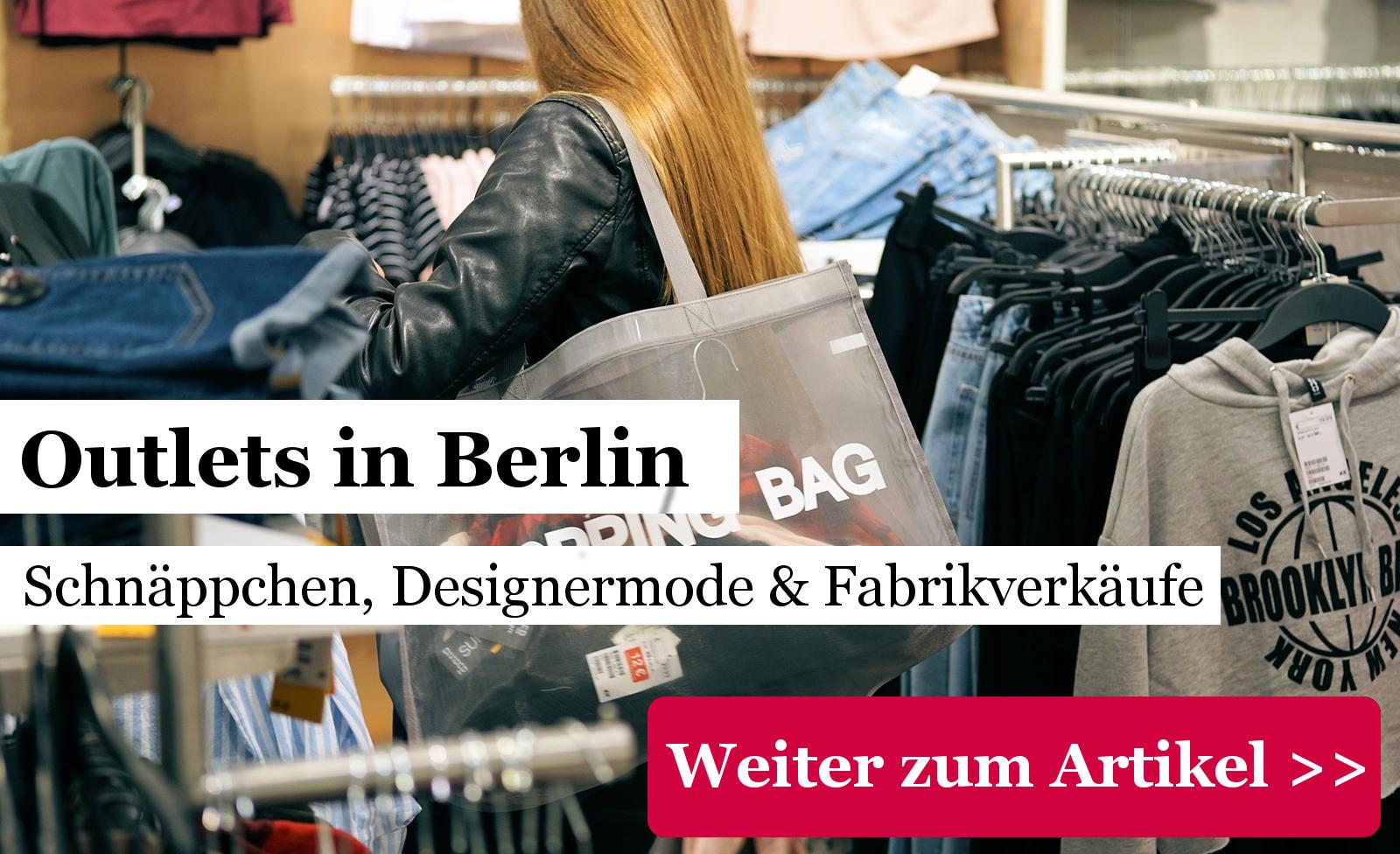 Outlet Berlin Top 8 Outlets Für Schnäppchen Jäger 2019 Mit Adressen